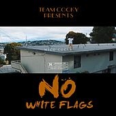 Team Cocky Presents: No White Flags by Mico Cocky