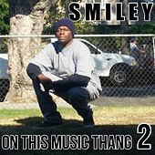 On This Music Thang 2 by Smiley