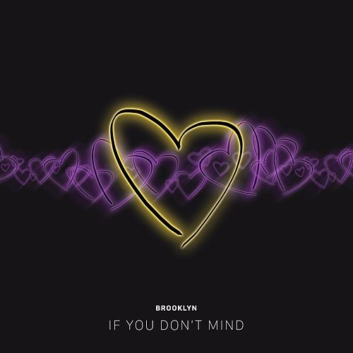 If You Don't Mind by  Brooklyn