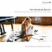Ten Hundred Devils: Keyboard Sonatas by Domenico Scarlatti by Katia Braunschweiler