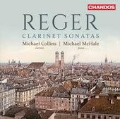 Reger: Clarinet Sonatas by Michael Collins