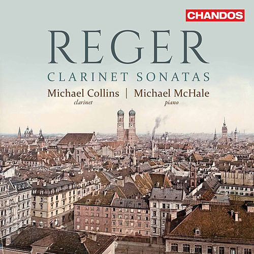 Reger: Clarinet Sonatas by Michael Collins