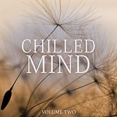 Chilled Mind, Vol. 2 (Fantastic Free Your Mind Music) by Various Artists