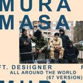 All Around The World (67 Version) de Mura Masa