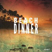 Beach Dinner, Vol. 1 (Finest Smooth Summer Tunes) by Various Artists