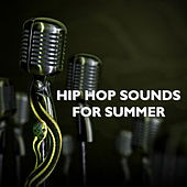 Hip Hop Sounds For Summer von Various Artists