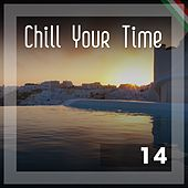 Chill Your Time 14 by Various Artists