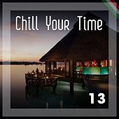 Chill Your Time 13 by Various Artists