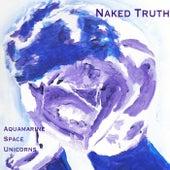 Naked Truth by Aquamarine Space Unicorn