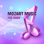 Mozart Music for Baby – Soft Classical Music, Piano Relaxation, Stress Relief, Baby Rest von Classical Lullabies