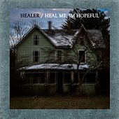 Heal Me, I'm Hopeful by Healer