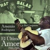 El Último Amor (1944-1946) by Arsenio Rodriguez