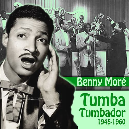 Tumba Tumbador (1945-1960) by Beny More