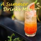 A Summer Drinks Mix von Various Artists