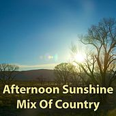 Afternoon Sunshine Mix With Country de Various Artists