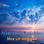 Afternoon Sunshine Mix With Reggae de Various Artists