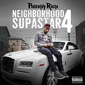 Neighborhood Supastar 4 by Philthy Rich