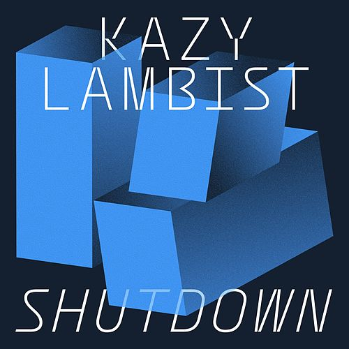 Shutdown - Single by Kazy Lambist
