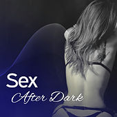 Sex After Dark – Erotic Jazz for Two, Fancy Games, Massage, Sensual Touch, Making Love, Sexy Jazz 69 by Acoustic Hits