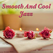 Smooth And Cool Jazz by Various Artists