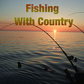 Fishing With Country de Various Artists