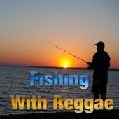 Fishing With Reggae de Various Artists