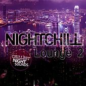 Nightchill Lounge 2 (Luxury Chill & Lounge Music to Relax) by Various Artists