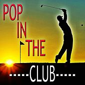 Pop in The Club von Various Artists