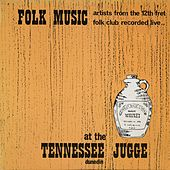 Folk Music - Artists from the 12th Fret Folk Club (Live at the Tennessee Jugge Dunedin) von Various Artists