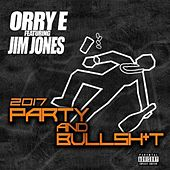 Party and Bullshit (feat. Jim Jones) by Orry E