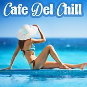 Cafe Del Chill by Various Artists