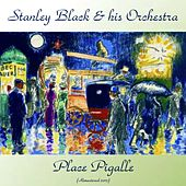 Place Pigalle (Remastered 2017) by Stanley Black