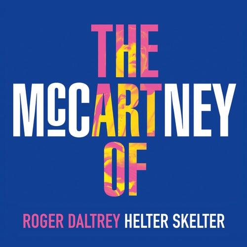 Helter Skelter by Roger Daltrey