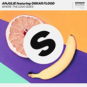 Where The Love Goes (feat. Oskar Flood) de Anjulie