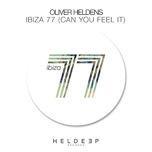 Ibiza 77 (Can You Feel It) de Oliver Heldens