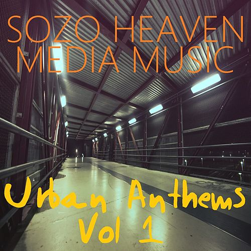 Urban Anthems, Vol. 1 by Sozo Heaven