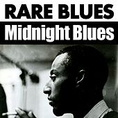 Rare Blues. Midnight Blues by Various Artists