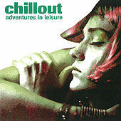 Chillout: Adventures in Leisure by Vibraciones Positivas