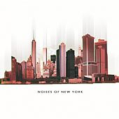Noises of New York by Richard Stickler