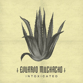 Intoxicated by Eduardo Muchacho