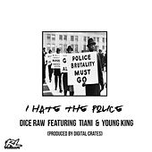 I Hate The Police de Dice Raw