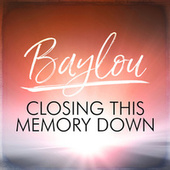 Closing This Memory Down de Baylou