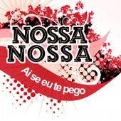 Ai Se Eu Tu Pego (Nossa Nossa) de Neymar Nossa