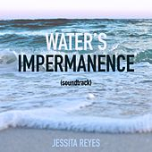 Water's Impermanence by Jessita Reyes