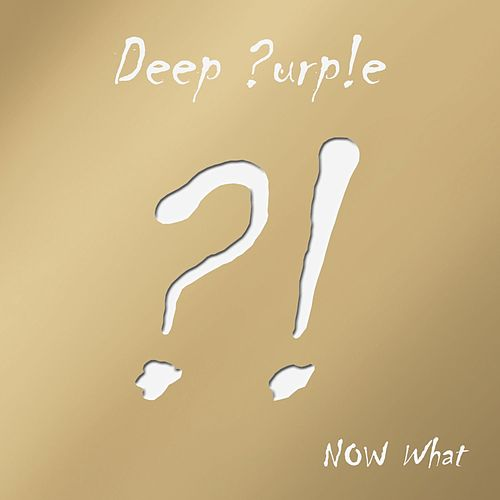 The Now What?! Gold Edition by Deep Purple