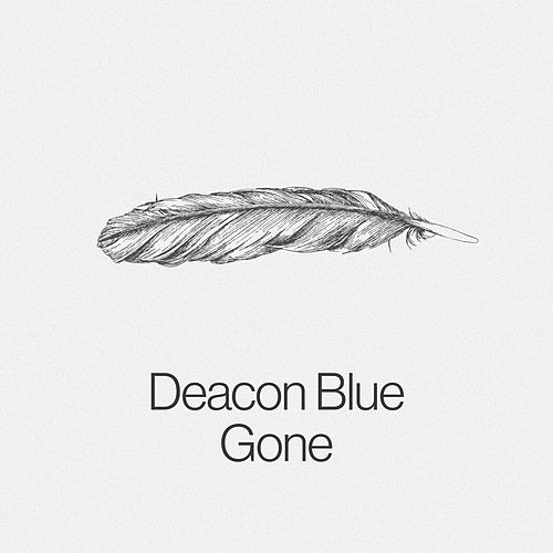 Gone by Deacon Blue