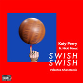 Swish Swish (Valentino Khan Remix) de Katy Perry