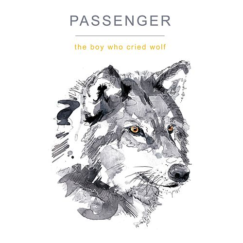 The Boy Who Cried Wolf by Passenger
