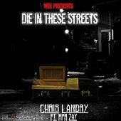 Die in These Streets (feat. Mpr Zay) by Chris Landry