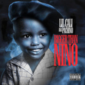Bigger Than Nino by Lil Cali